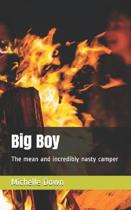 Big Boy: The mean and incredibly nasty camper