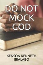 Do Not Mock God