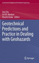 Geotechnical Predictions and Practice in Dealing with Geohazards