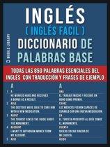 Inglés (Inglés Facil) Diccionario de Palabras Base
