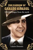 The Passion of Carlos Gardel