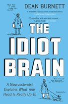 Boek cover The Idiot Brain van Dean Burnett (Paperback)