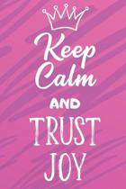 Keep Calm And Trust Joy: Funny Loving Friendship Appreciation Journal and Notebook for Friends Family Coworkers. Lined Paper Note Book.