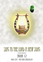 Sing To The Lord A New Song: Book 12