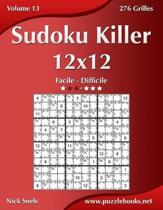 Sudoku Killer 12x12 - Facile a Difficile - Volume 13 - 276 Grilles