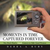 Moments in Time Captured Forever