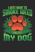 I Just Want to Smoke Weed and Pet My Dog