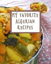 My Favorite Algerian Recipes