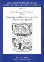 Stereotyp Und Geschichtsmythos in Kunst Und Sprache