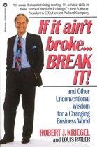If it Ain't Broke ... Break it!
