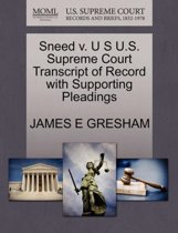 Sneed V. U S U.S. Supreme Court Transcript of Record with Supporting Pleadings