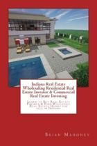 Indiana Real Estate Wholesaling Residential Real Estate Investor & Commercial Real Estate Investing