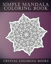 Simple Mandala Coloring Book: A Stress Relief Adult Coloring Book Containing 30 Mandala Coloring Pages.