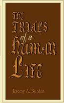 The Trials of a Human Life