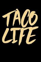 Taco Life: Funny Life Moments Journal and Notebook for Boys Girls Men and Women of All Ages. Lined Paper Note Book.
