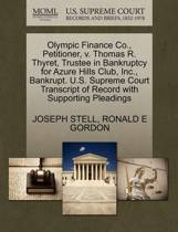 Olympic Finance Co., Petitioner, V. Thomas R. Thyret, Trustee in Bankruptcy for Azure Hills Club, Inc., Bankrupt. U.S. Supreme Court Transcript of Record with Supporting Pleadings