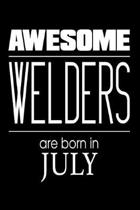 Awesome Welders Are Born in July