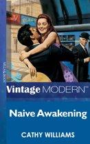 Naive Awakening (Mills & Boon Vintage 90s Modern)