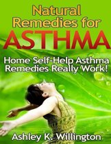 Natural Remedies for Asthma: Home Self Help Asthma Remedies Really Works!