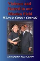 Violence and Hatred in the Mission Field.