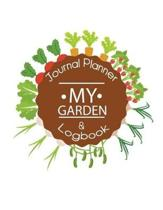 My Garden Journal Planner and Log Book: Gardening Journal Notebook For Yearly, Monthly & Seasoning Planning, Manage Finance Budget, Expense Tracker, D