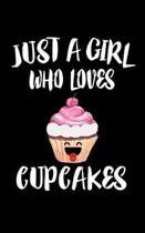Just A Girl Who Loves Cupcakes