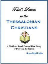Advice From Paul: His Letters to the Thessalonian and Philippian Christians