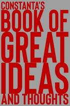 Constanta's Book of Great Ideas and Thoughts: 150 Page Dotted Grid and individually numbered page Notebook with Colour Softcover design. Book format: