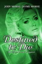 Destined to Die