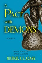A Pact with Demons (Story #13): When Found in Spirit Gardens