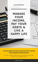 Manage Your Income, Pay Your Debts & Live a Happy Life