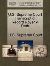 U.S. Supreme Court Transcript of Record Royer V. Roth