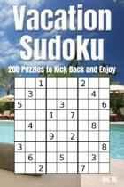 Vacation Sudoku - 200 Puzzles to Kick Back and Enjoy Vol. 10
