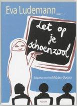 Let Op Je Schoenzool