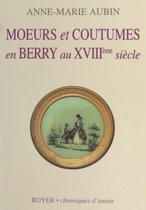 Mœurs et coutumes en Berry au XVIIIe siècle