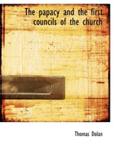 The Papacy and the First Councils of the Church