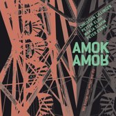 Amok Amor - We Know Not What We Do