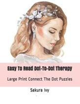 Easy to Read Dot-To-Dot Therapy