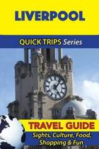 Liverpool Travel Guide (Quick Trips Series)
