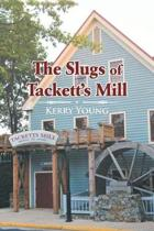 The Slugs of Tackett's Mill