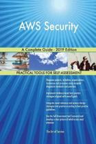 AWS Security A Complete Guide - 2019 Edition