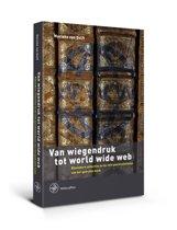 Bijdragen tot de Geschiedenis van de Nederlandse Boekhandel. Nieuwe Reeks 17 - Van wiegendruk tot world wide web