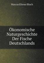 Okonomische Naturgeschichte Der Fische Deutschlands