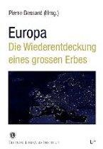 Europa - Die Wiederentdeckung eines grossen Erbes