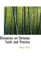 Discourses on Christian Faith and Practice