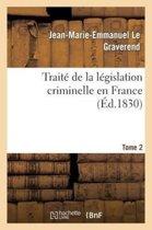 Trait de la L gislation Criminelle En France. Tome 2