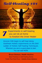 Self-Healing 101 Seven Experiments in Self-healing You Can Do at Home To Awaken the Inner Healer 2nd Edition