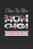 I Have Two Title Mom And Gigi And I Rock Them Both