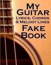 My Guitar Lyrics, Chords & Melody Fake Book