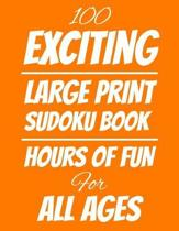 100 Exciting Large Print Sudoku Book
